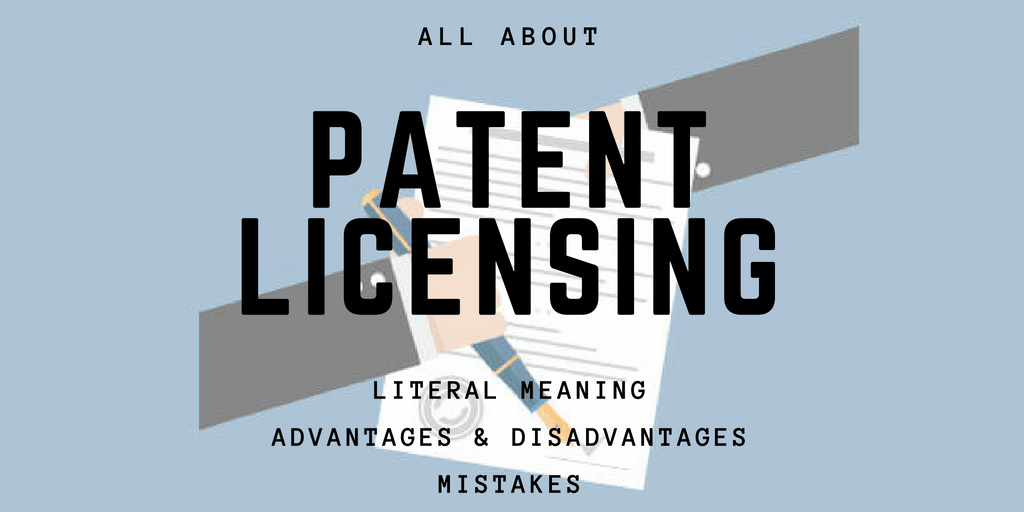 Patent Licensing: Everything You Need to Know